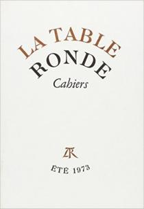 Cahiers de la Table ronde, été 1973 -