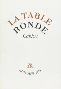 Cahiers de la Table ronde, automne 1973 -