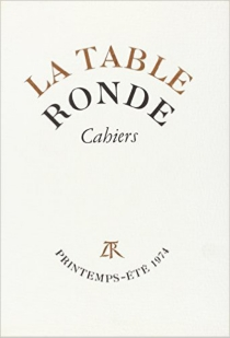 Cahiers de la Table ronde, printemps-été 1974 -