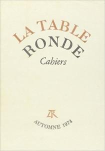 Cahiers de la Table ronde, automne 1974 -