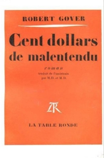 Cent dollars de malentendu - Robert Gover