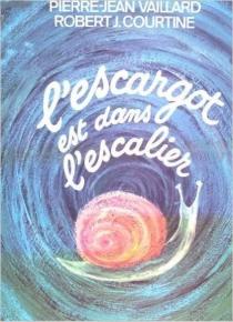 L'Escargot est dans l'escalier - Robert JullienCourtine