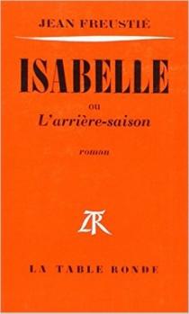 Isabelle ou L'arrière-saison - JeanFreustié