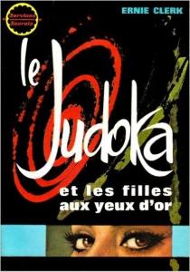 Le Judoka et les filles aux yeux d'or - ErnieClerk