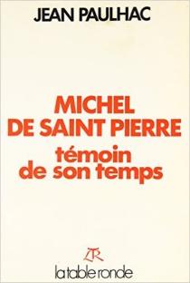 Michel de Saint Pierre : témoin de son temps - JeanPaulhac