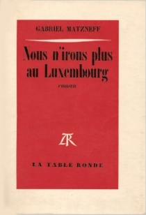 Nous n'irons plus au Luxembourg - GabrielMatzneff