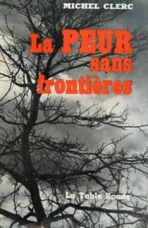 La peur sans frontières - MichelClerc