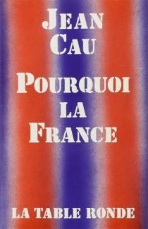 Pourquoi la France ? - JeanCau