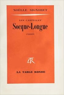 Socque-Longue : Les Castellet 1 - NoëlleSignoret