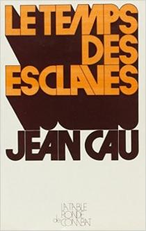 Le Temps des esclaves - JeanCau