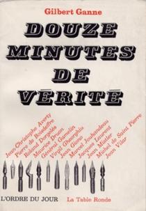 Douze minutes de vérité - GilbertGanne