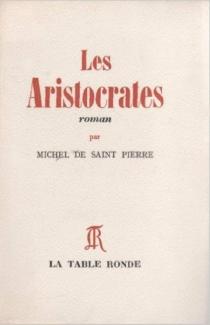 Les aristocrates - Michel deSaint-Pierre