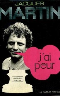 J'ai peur - JacquesMartin