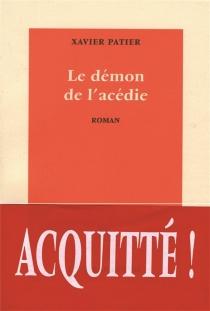 Le démon de l'acédie - XavierPatier