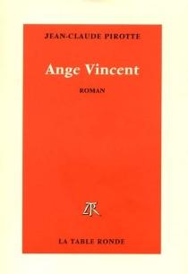 Ange Vincent - Jean-ClaudePirotte