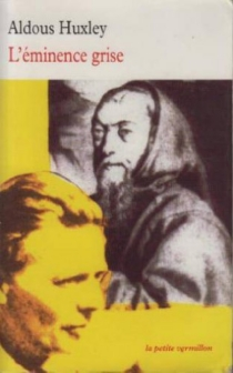 L'éminence grise : essai biographique sur les rapports de la politique et de la religion - AldousHuxley