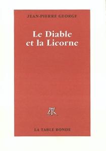 Le diable et la licorne - Jean-PierreGeorge