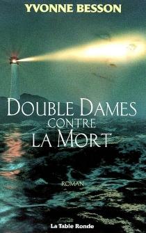 Double dames contre la mort - YvonneBesson