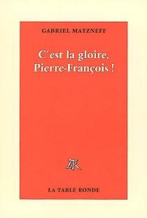 C'est la gloire, Pierre-François ! - GabrielMatzneff