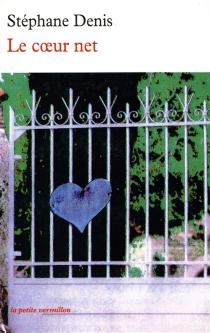 Le coeur net - StéphaneDenis