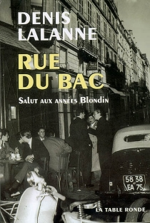 Rue du Bac : salut aux années Blondin - DenisLalanne