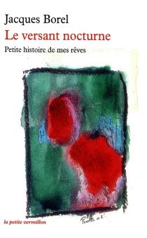 Le versant nocturne : petite histoire de mes rêves - JacquesBorel