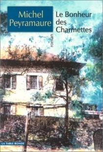 Le bonheur des Charmettes - MichelPeyramaure