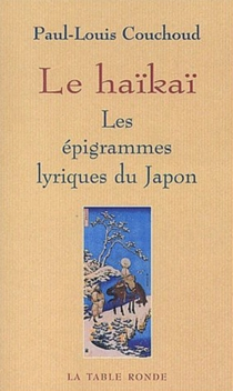 Le haïkaï : les épigrammes lyriques du Japon -
