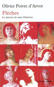 Flèches : le martyre de saint Sébastien - OlivierPoivre d'Arvor