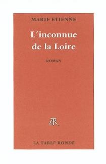 L'inconnue de la Loire - MarieÉtienne