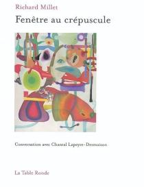 Fenêtre au crépuscule : conversation avec Chantal Lapeyre-Desmaison - ChantalLapeyre-Desmaison