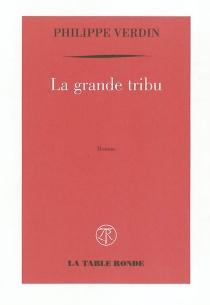 La grande tribu - PhilippeVerdin
