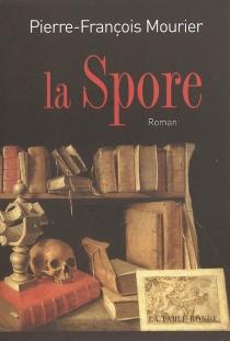 La spore - Pierre-FrançoisMourier