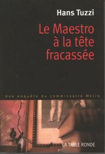 Le maestro à la tête fracassée : une enquête du commissaire Melis - HansTuzzi