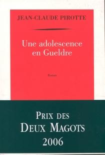 Une adolescence en Gueldre - Jean-ClaudePirotte