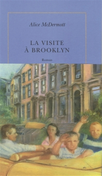 La visite à Brooklyn - Alice McDermott