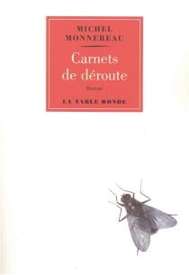 Carnets de déroute - MichelMonnereau