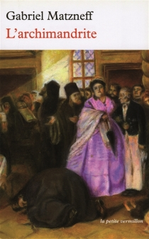 L'archimandrite - GabrielMatzneff