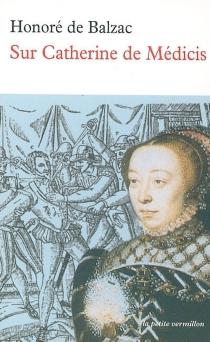 Sur Catherine de Médicis - Honoré deBalzac