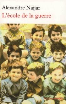 L'école de la guerre - AlexandreNajjar