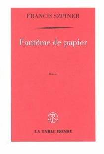 Fantôme de papier - FrancisSzpiner