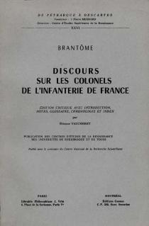 Discours sur les colonels de l'infanterie de France - Pierre de BourdeilleBrantôme