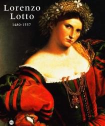 Lorenzo Lotto : 1480-1557 : exposition, Galeries nationales du Grand Palais, Paris, 13 oct. 1998-11 janv. 1999 -