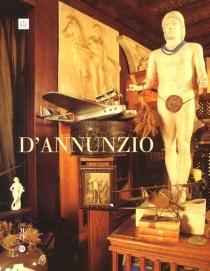 D'Annunzio (1863-1938) : exposition, Paris, Musée d'Orsay, 9 avr.-15 juil. 2001 -