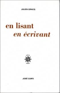 En lisant, en écrivant - JulienGracq