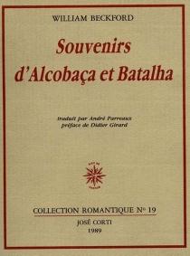 Souvenirs d'Alcobaça et Batalha - WilliamBeckford