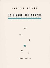 Le rivage des Syrtes - JulienGracq