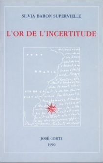 L'or de l'incertitude - Silvia Baron Supervielle