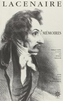 Mémoires : et autres écrits - Pierre-FrançoisLacenaire