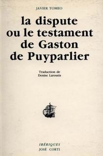 La dispute ou Le testament de Gaston de Puyparlier - JavierTomeo